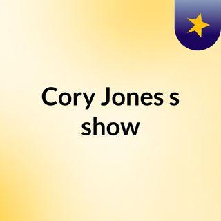 Cory Jones's show