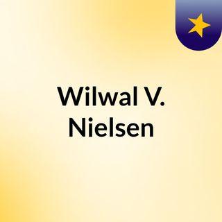 Wilwal V. Nielsen