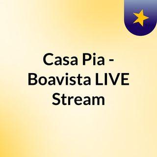Casa Pia - Boavista LIVE Stream#