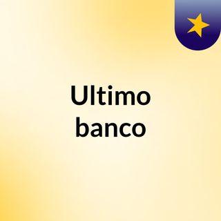 Ultimo banco
