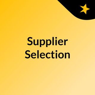 Supplier Selection Criteria & Quotations - Part 1
