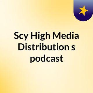 Scy High Media Distribution's podcast