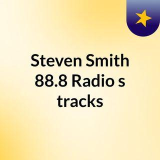 Steven Smith 88.8 Radio's tracks