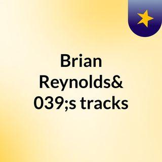 Brian Reynolds's tracks