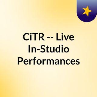 CiTR -- Live In-Studio Performances