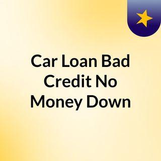 Bad Credit No Money Down Car Loans