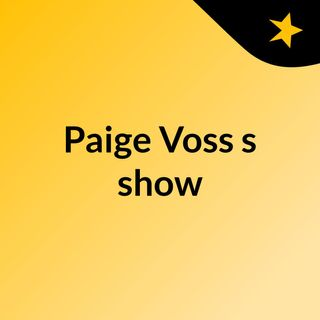 This I Believe: Paige Voss