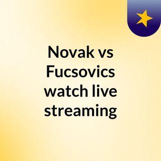 Novak vs Fucsovics watch live streaming