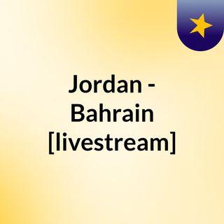 Jordan - Bahrain [livestream]