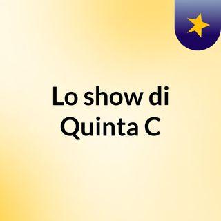 Lo show di Quinta C