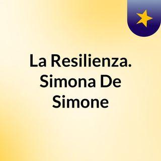 La Resilienza. Simona De Simone