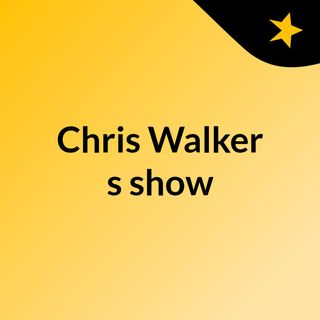 Chris Walker's show