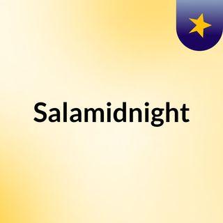 Salamidnight