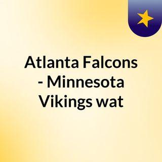 Atlanta Falcons - Minnesota Vikings wat