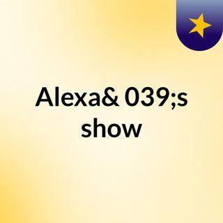 Alexa's show