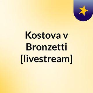 Kostova v Bronzetti [livestream]