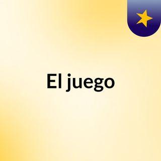 PRIMERA PRODUCCIÓN 1 EL JUEGO