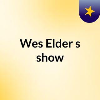 Wes Elder's show