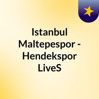 Istanbul Maltepespor - Hendekspor LiveS