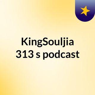 KingSouljia 313's podcast