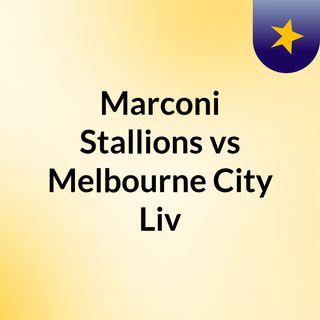 Marconi Stallions vs Melbourne City Liv