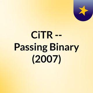 CiTR -- Passing Binary (2007)