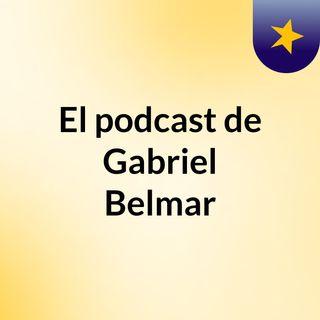 El podcast de Gabriel Belmar