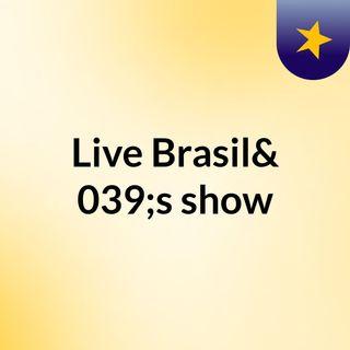 Live Brasil's show