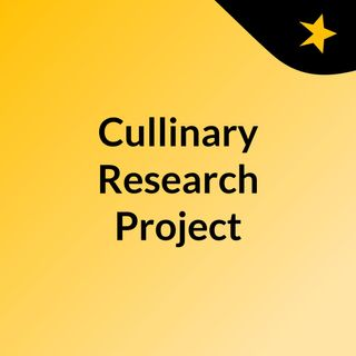 Cullinary Research Project
