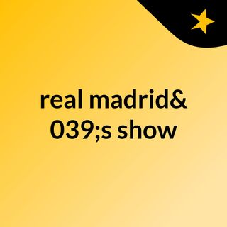 real madrid's show