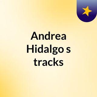 Andrea Hidalgo's tracks