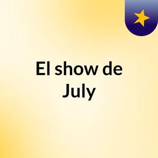Episodio 3 - El show de July
