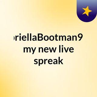 GabriellaBootman9224 my new live spreak