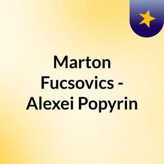 Marton Fucsovics - Alexei Popyrin