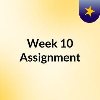 Week 10 Assignment