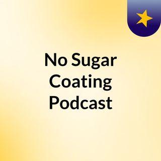 No Sugar Coating Podcast