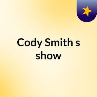 Cody Smith's show