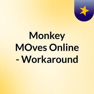 Monkey MOves Online - Workaround