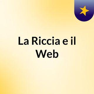 La Riccia e il Web