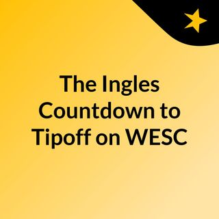 The Ingles Countdown to Tipoff on WESC