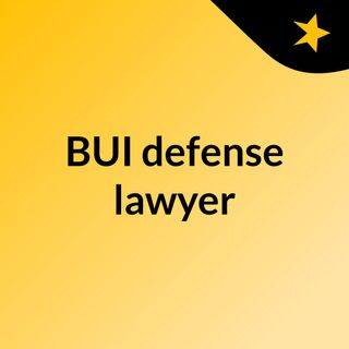 Certified BUI defense lawyer you can trust