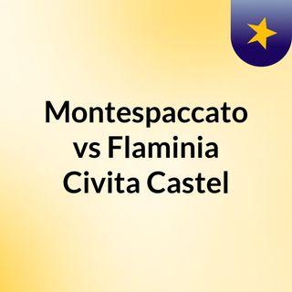 Montespaccato vs Flaminia Civita Castel