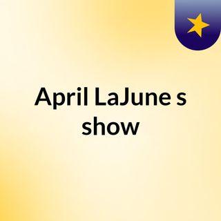 April LaJune's show