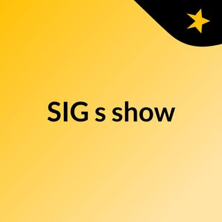 SIG's show