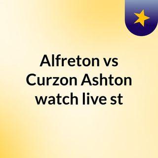 Alfreton vs Curzon Ashton watch live st