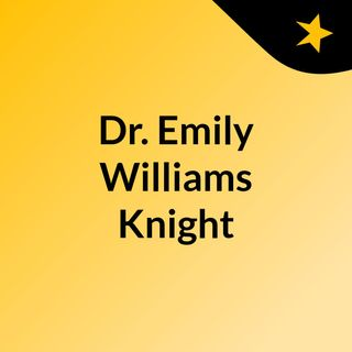 Dr. Emily Williams Knight