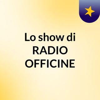 RADIO OFFICINE - PRIMA PUNTATA