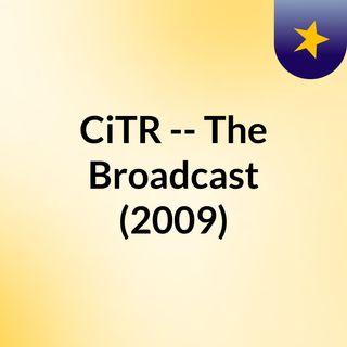CiTR -- The Broadcast (2009)