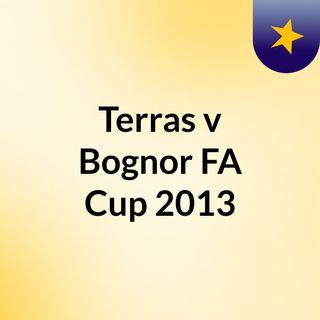 Terras v Bognor FA Cup 2013