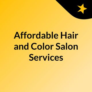 Affordable Hair and Color Salon Services